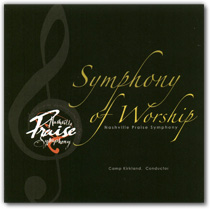 Nashville Praise Symphony- Symphony of Worship CD